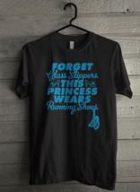 Forget Glass Slippers This Princess Wears Running Men's T-Shirt - Custom (973) - $19.12+