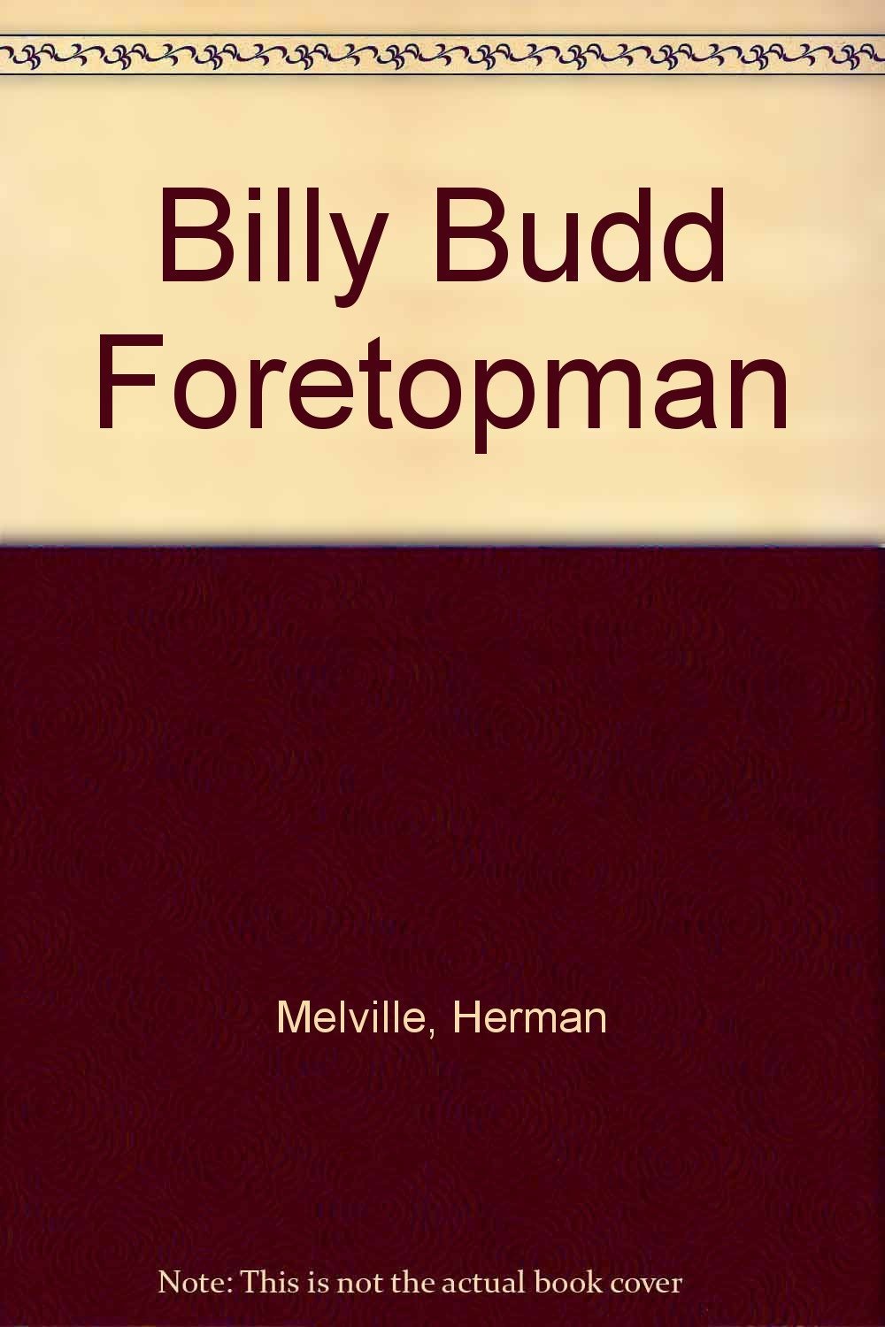 billy budd herman melville essay Herman melville's billy budd: analysis in the novel, billy budd, by herman melville, captain vere is the tragic hero he is neither good nor evil, but rather a man whose concept of order, discipline, and legality forces him to obey the codes of an authority higher than himself even though he may be in personal disagreement.