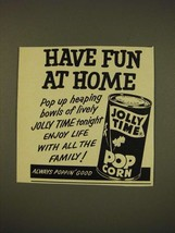 1966 Jolly Time Pop Corn Ad - Have fun at home - $14.99