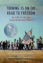 Turning 15 on the Road to Freedom: My Story of the 1965 Selma Voting Rights Marc image 1