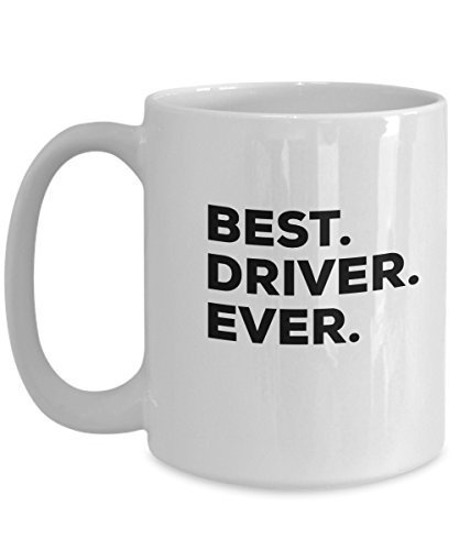Driver Gifts - Best Driver Mug - Coffee Cup - Can Be Funny Gag Gift or Drivers P