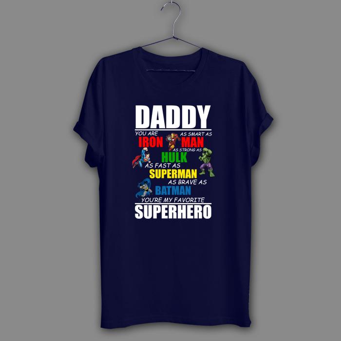 Daddy Superhero Black T-Shirt Father's day Navy Shirt birthday gift Tee Dad Hulk
