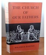 The Church of Our Fathers [Jan 01, 1950] Bainton, Roland Herbert - $1.99
