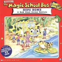 The Magic School Bus Hops Home: A Book About Animal Habitats Relf, Pat a... - $14.85