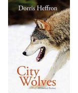 City Wolves : Historical Fiction by Dorris Heffron : Signed by Author  @ZB - $16.50