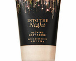 "Bath & Body Works ""INTO THE NIGHT"" - Glowing Body Scrub 8 oz"