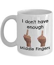 I Don't Have Enough Middle Fingers - Novelty 11oz White Ceramic Middle F... - $14.84