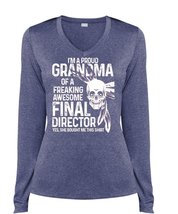 I'm A Proud Grandma Of A Freaking Awesome Final Director T Shirt, Being A Direct - $29.99+