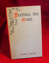 Lewis Carroll FEEDING THE MIND 1907 1st edition - $143.33