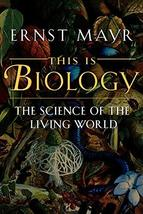 This Is Biology: The Science of the Living World [Paperback] Mayr, Ernst image 2