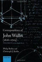 Correspondence of John Wallis, 1616-1703, Vol. 4, 1672-April 1675 [Hardc... - $116.76