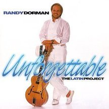Unforgettable (The Latin Project) [Audio CD] Randy Dorman - $24.00