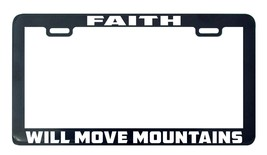 Faith will move mountains God Faith Lord license plate frame tag - $5.99