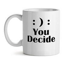 You Decide - Mad Over Mugs - Inspirational Unique Popular Office Tea Coffee Mug  - $17.59