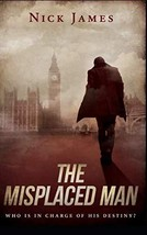 The Misplaced Man: Who is in charge of his destiny? - $8.46