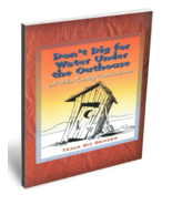 Don't Dig for Water Under the Outhouse - $6.95