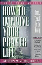 How to Improve Your Prayer Life (Dialog) [Apr 01, 1994]