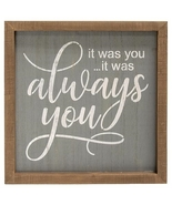 It Was Always You Framed Sign Wall Tabletop Gift  - $29.99
