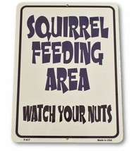 Squirrel Feeding Area Watch Your Nuts Funny Metal Sign - $13.98