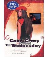 Going Crazy Till Wednesday (Brio Girls) Vogel, Jane and Johnson, Lissa H... - $2.96