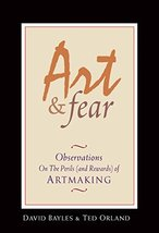 Art & Fear: Observations On the Perils (and Rewards) of Artmaking [Paper... - $11.87