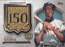 Ernie Banks 2019 Topps Series 2 150th Medallion Relic Card #AMM-EB 89/150 - $30.00