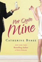 Not Quite Mine [Paperback] Bybee, Catherine image 1