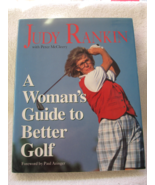 A Woman's Guide to Better Golf by Judy Rankin and Peter R. McCleery (199... - $20.00