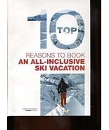 TOP 10 REASONS TO BOOK AN ALL-INCLUSIVE SKI VACATION /ILLUSTRATED BROCHU... - €4,57 EUR