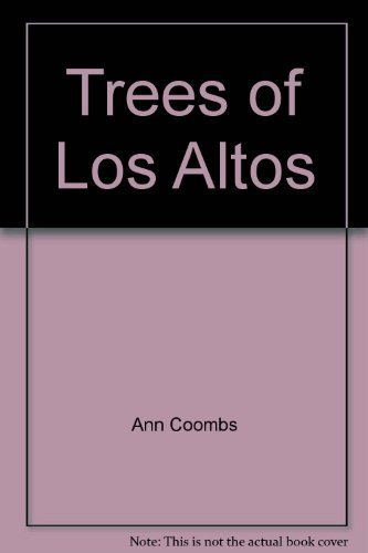 Trees of Los Altos [Paperback] Ann Coombs