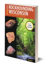 Rockhounding Wisconsin ~ Rockhounding - $24.95