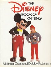 The Disney Book of Knitting Coss, Melinda and Robinson, Debby - $10.50