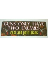 """LOT of 9 Tin Sign Guns Only Have Two Enemies Rust Politicians 10.5""""x3.5""""  - $16.78"""