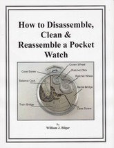 How to Disassemble Clean & Reassemble a Pocket Watch - CD - Book - - $6.99