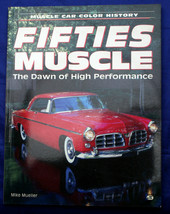 FIFTIES MUSCLE-THE DAWN OF HIGH PERFORMANCE: MUSCLE CAR COLOR HISTORY Mu... - $9.00