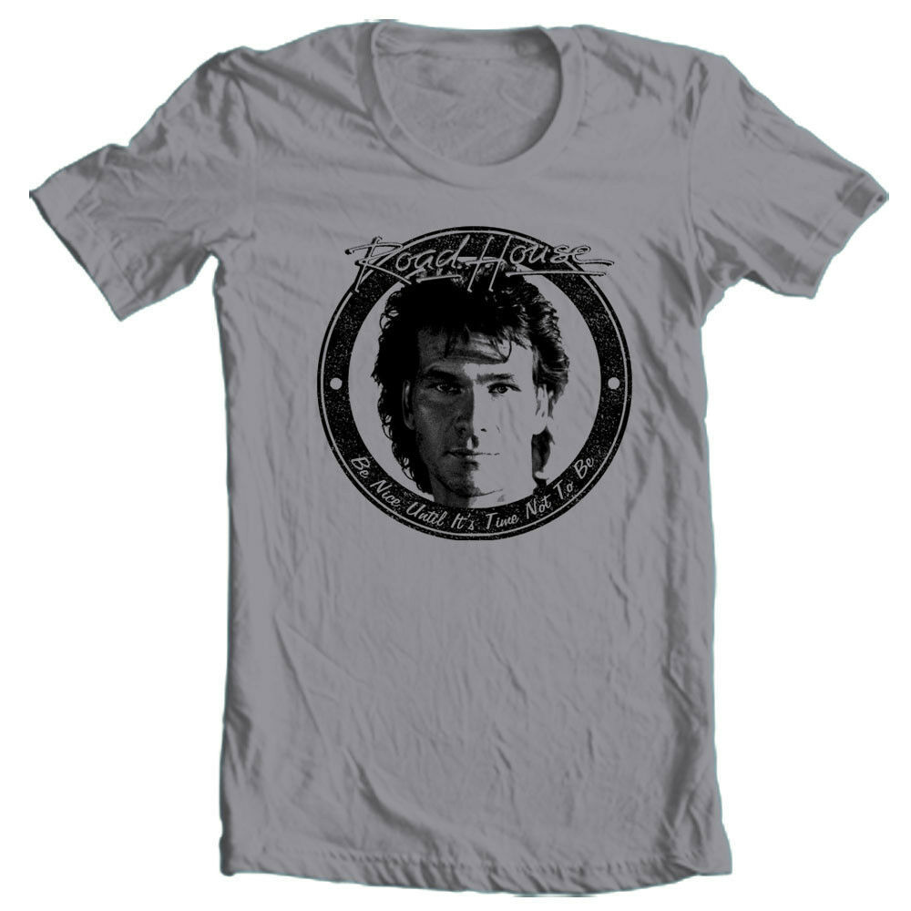 Road House T-shirt Be Nice retro 1980s movie vintage 100% cotton grey tee
