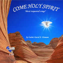 COME HOLY SPIRIT - Most Requested Songs by Father David A. Hemann -- USB Plug-In