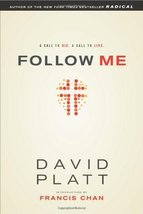 Follow Me: A Call to Die. A Call to Live. [Paperback] Platt, David and C... - $6.92