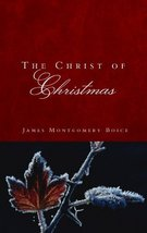The Christ of Christmas [Paperback] James Montgomery Boice image 1