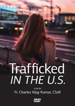 TRAFFICKED IN THE U.S. by Fr. Charles Vijay Kumar, CSsR - DVD