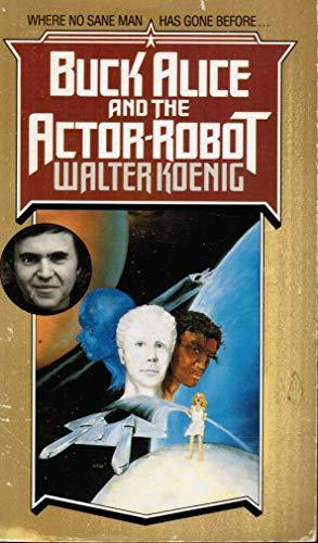 Primary image for Buck Alice and the Actor Robot Koenig, Walter