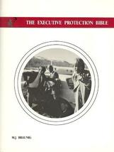 The 'New' EXECUTIVE PROTECTION BIBLE  WORLD'S BEST TRAINING MATERIAL ON ... - $49.95