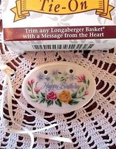 Longaberger Basket HAPPY BIRTHDAY Floral Ceramic Tie-On New In Box - $15.00
