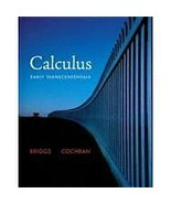 Calculus : Early Transcendentals by Lyle Cochran and William L. Briggs (... - $44.55