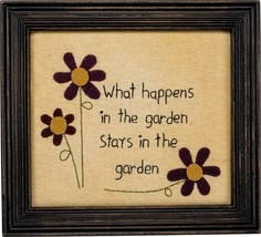 Primitives by Kathy Embroidered Quote Sign What Happens in the Garden - $11.83