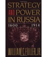 Strategy and Power in Russia 1600-1914 [Paperback] Fuller, Jr.  William C. - $14.75