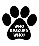 DOG - Who Rescur Who? Car Styling Vinyl Sticker 5 1/2 x 5 1/2 inch Shipp... - $5.89