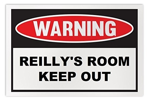 Personalized Novelty Warning Sign: Reilly's Room Keep Out - Boys, Girls, Kids, C
