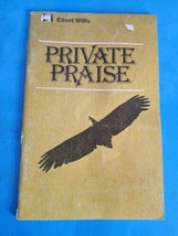 PRIVATE PRAISE By Elbert Willis.32 page booklet. - $9.49