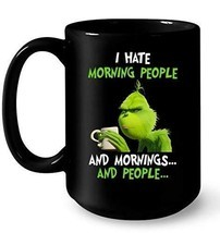 I Hate Morning People And Mornings And People Coffee Mug 11oz Ceramic Black - $14.36